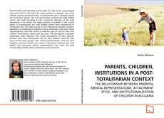 Copertina di PARENTS, CHILDREN, INSTITUTIONS IN A POST-TOTALITARIAN CONTEXT