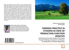 Bookcover of FARMING PRACTICE IN ETHIOPIA IN VIEW OF PRODUCTION FUNCTION ANALYSIS