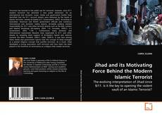 Jihad and its Motivating Force Behind the Modern Islamic Terrorist的封面