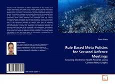 Rule Based Meta Policies for Secured Defence Meetings kitap kapağı