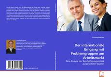 Bookcover of Der internationale Umgang mit Problemgruppen am Arbeitsmarkt