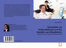 Borítókép a  Kennzahlen als Einflussfaktoren auf das Handeln von Mitarbeitern - hoz