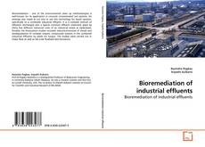 Bookcover of Bioremediation of industrial effluents