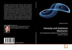 Bookcover of Viscosity and Statistical Mechanics