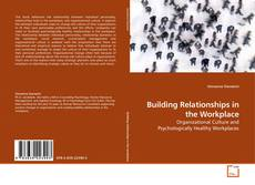 Bookcover of Building Relationships in the Workplace