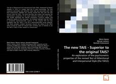 Bookcover of The new TAIS - Superior to the original TAIS?