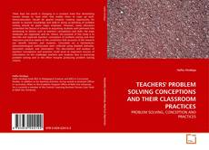 Couverture de TEACHERS' PROBLEM SOLVING CONCEPTIONS AND THEIR CLASSROOM PRACTICES