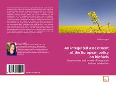 An integrated assessment of the European policy on biofuels的封面