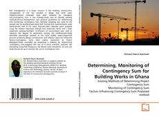 Bookcover of Determining, Monitoring of Contingency Sum for Building Works in Ghana