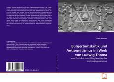 Capa do livro de Bürgertumskritik und Antisemitismus im Werk von Ludwig Thoma