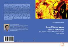 Bookcover of Data Mining using Neural Networks