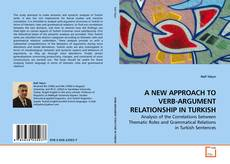 A NEW APPROACH TO VERB-ARGUMENT RELATIONSHIP IN TURKISH kitap kapağı