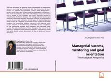 Bookcover of Managerial success, mentoring and goal orientation