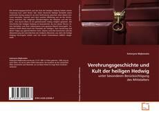 Portada del libro de Verehrungsgeschichte und Kult der heiligen Hedwig