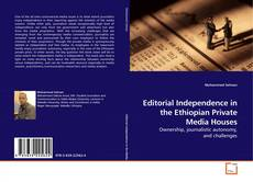 Bookcover of Editorial Independence in the Ethiopian Private Media Houses
