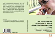 Buchcover von The contemporary emergence of health concerns related to mobile phones
