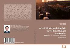 Bookcover of A SUE Model with Implicit Travel Time Budget Constraint