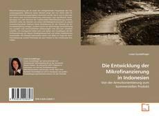 Bookcover of Die Entwicklung der Mikrofinanzierung in Indonesien