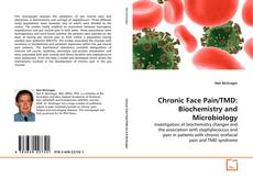 Portada del libro de Chronic Face Pain/TMD: Biochemistry and Microbiology