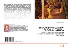Couverture de THE CHRISTIAN CONCEPT OF GOD IN UGANDA
