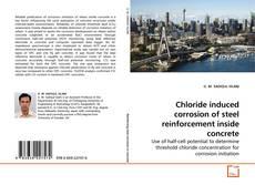 Chloride induced corrosion of steel reinforcement inside concrete的封面