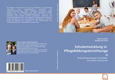 Buchcover von Schulentwicklung in  Pflegebildungseinrichtungen