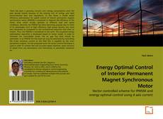 Bookcover of Energy Optimal Control of Interior Permanent Magnet Synchronous Motor