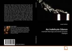 Bookcover of An Indelicate Silence