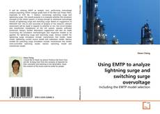 Couverture de Using EMTP to analyze lightning surge and switching surge overvoltage