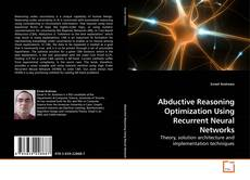 Bookcover of Abductive Reasoning Optimization Using Recurrent Neural Networks