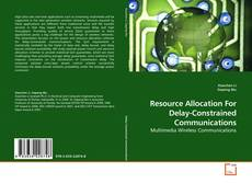 Bookcover of Resource Allocation For Delay-Constrained Communications