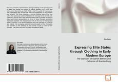 Capa do livro de Expressing Elite Status through Clothing in Early Modern Europe
