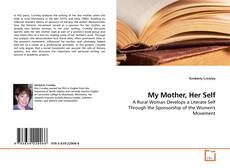 Bookcover of My Mother, Her Self