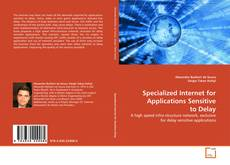 Specialized Internet for Applications Sensitive to Delay的封面