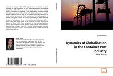 Bookcover of Dynamics of Globalisation in the Container Port Industry
