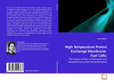 Bookcover of High Temperature Proton Exchange Membrane  Fuel Cells: