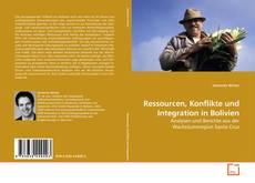Обложка Ressourcen, Konflikte und Integration in Bolivien