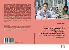 Обложка Gruppendynamik im Unterricht an kaufmännischen Schulen