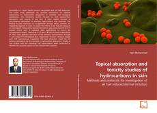 Bookcover of Topical absorption and toxicity studies of hydrocarbons in skin