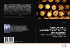 INTEROPERABLE MANUFACTURING SYSTEM ENVIRONMENT kitap kapağı