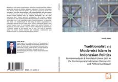Bookcover of Traditionalist v.s Modernist Islam in Indonesian Politics