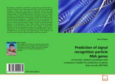 Couverture de Prediction of signal recognition particle RNA genes