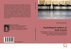 Bookcover of Psychological violence as work trauma