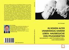 Portada del libro de IN HOHEM ALTER UNABHÄNGIG DAHEIM LEBEN: HAUSBESUCHE VON PFLEGEKRÄFTEN