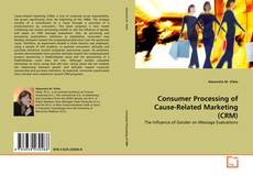 Bookcover of Consumer Processing of Cause-Related Marketing (CRM)