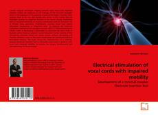 Bookcover of Electrical stimulation of vocal cords with impaired mobility