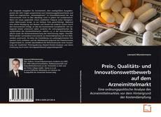 Bookcover of Preis-, Qualitäts- und Innovationswettbewerb auf dem Arzneimittelmarkt
