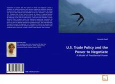 Bookcover of U.S. Trade Policy and the Power to Negotiate