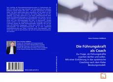 Bookcover of Die Führungskraft als Coach
