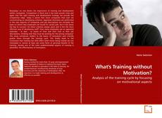 Bookcover of What's Training without Motivation?